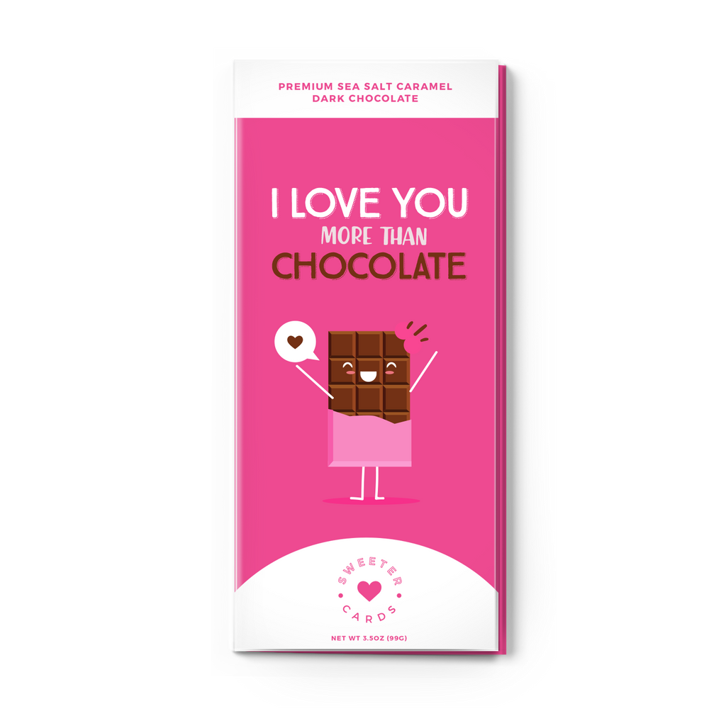 Sweeter Cards - Valentine's Day Chocolate Card - I Love You More Than..