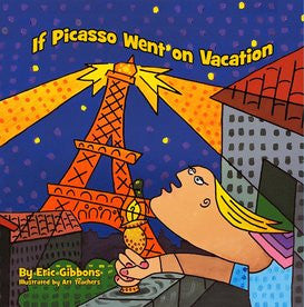 If Picasso Went on Vacation by Eric Gibbons
