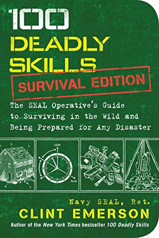 EDC: 100 Deadly Skills: Survival Edition: The SEAL Operative's Guide to Surviving in the Wild and Being Prepared for Any Disaster - Outdoor Gear