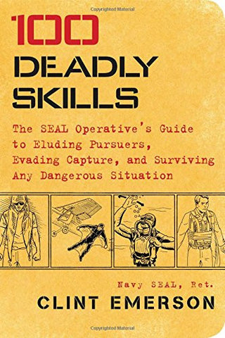 EDC: 100 Deadly Skills: The SEAL Operative's Guide to Eluding Pursuers, Evading Capture, and Surviving Any Dangerous Situation - Outdoor Gear