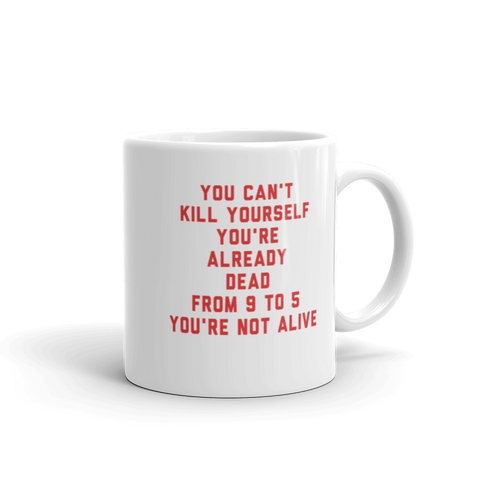Rushing Attack Podcast - From 9 to 5 You're Not Alive Mug