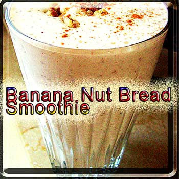 Banana Nut Bread - Smoothie
