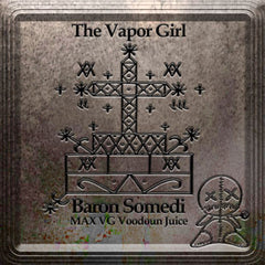 Baron Somedi - Vooduon Juice MAX VG - The Vapor Girl - eliquid / e juice