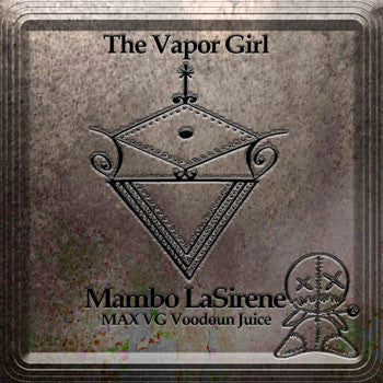 Mambo LaSirene - MAX VG Vooduon Juice - The Vapor Girl - eliquid / e juice