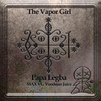 Papa Legba - MAX VG Vooduon Juice - The Vapor Girl - eliquid / e juice