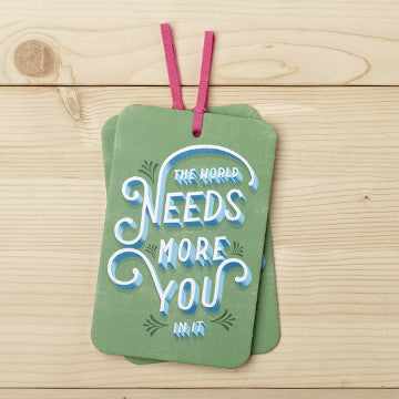 The World Needs More You In It Gift Tag