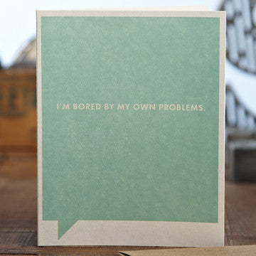 I'm Bored By My Own Problems Gift Card