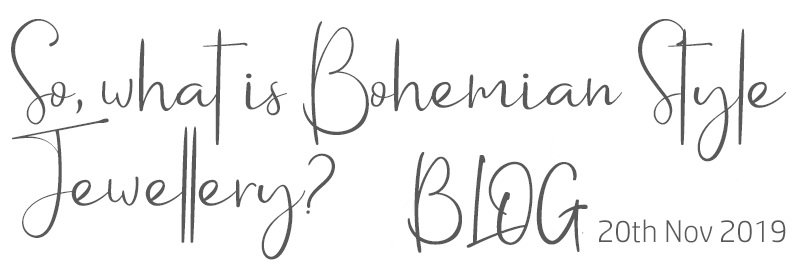 so what is bohemian style jewellery