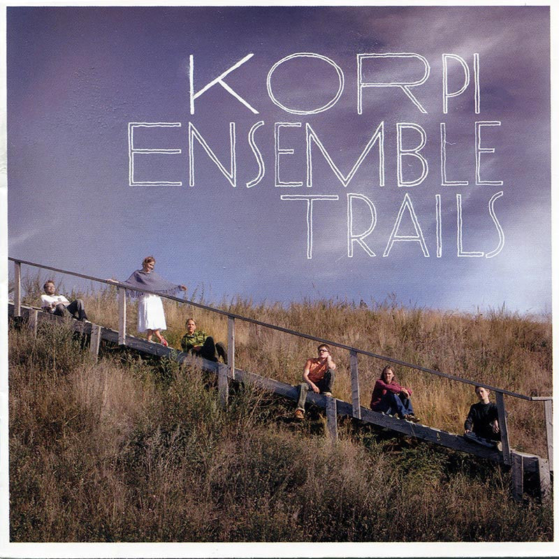 KORPI ENSEMBLE - Trails