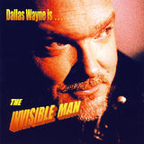 DALLAS WAYNE - The Invisible Man