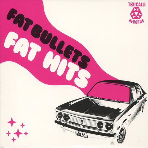 FAT BULLETS - Fat Hits