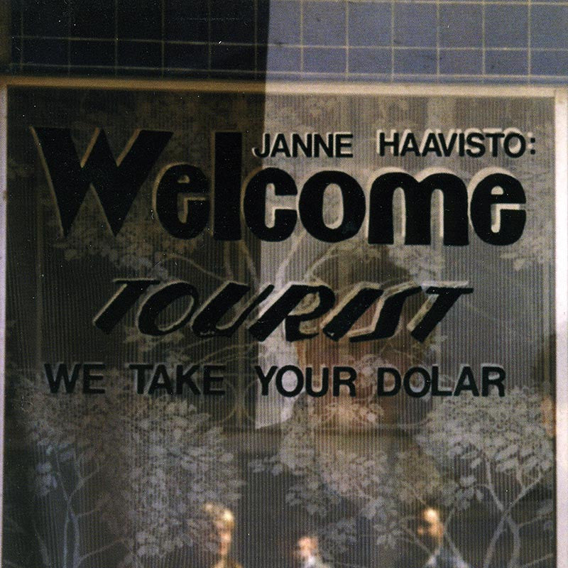 JANNE HAAVISTO - Welcome Tourist We Take Your Dolar