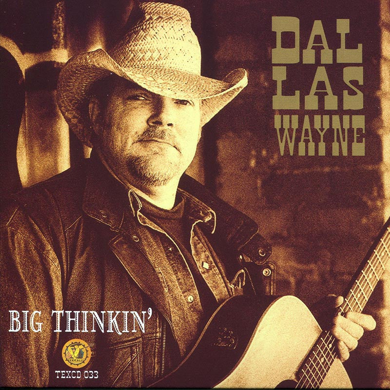 DALLAS WAYNE - Big Thinkin'