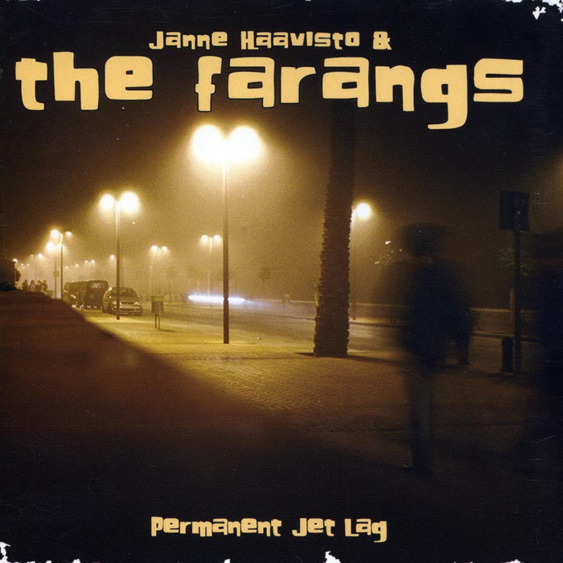 JANNE HAAVISTO & THE FARANGS - Permanent Jet Lag