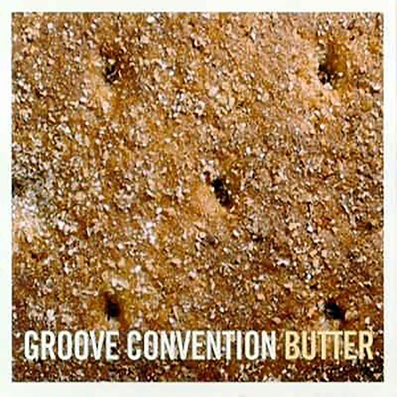 GROOVE CONVENTION - Butter