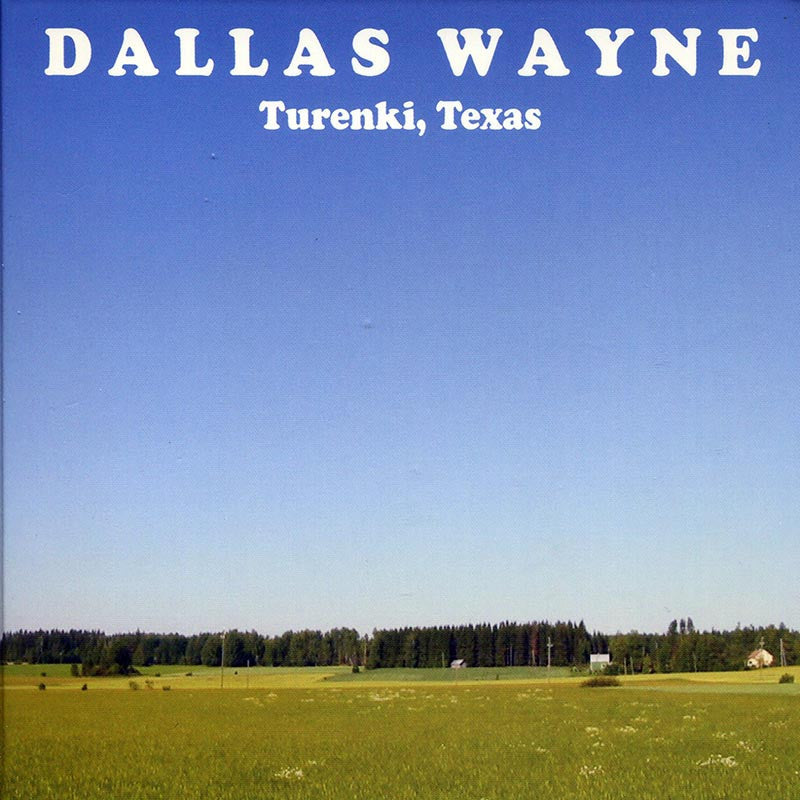 DALLAS WAYNE - Turenki, Texas