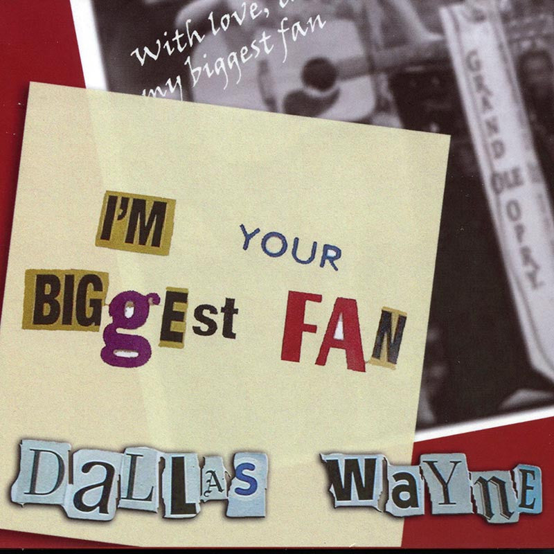 DALLAS WAYNE - I'm Your Biggest Fan