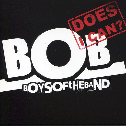 BOYS OF THE BAND - Does I Can?