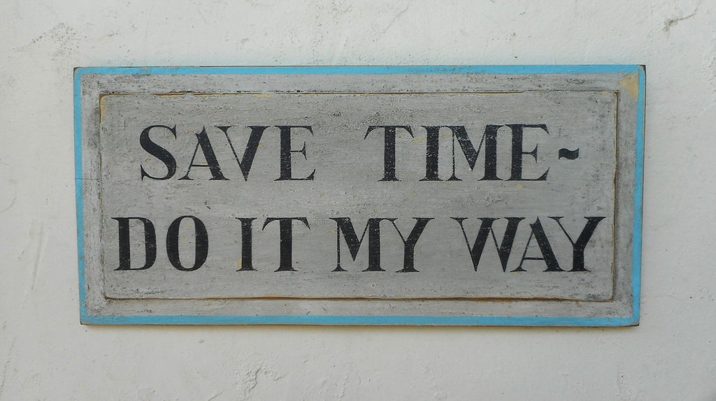 Save Time Do It My Way White with Light Blue Trim Americana Art