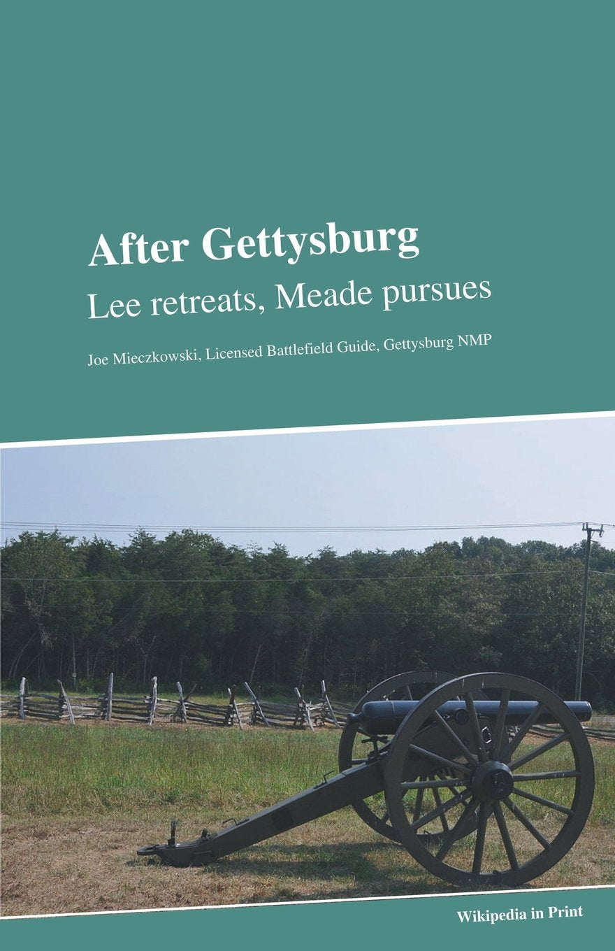 After Gettysburg: Lee Retreats, Meade Pursuesby Joe Mieczkowski