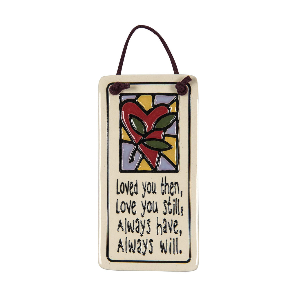 Loved You Then Charmer Ceramic Tile