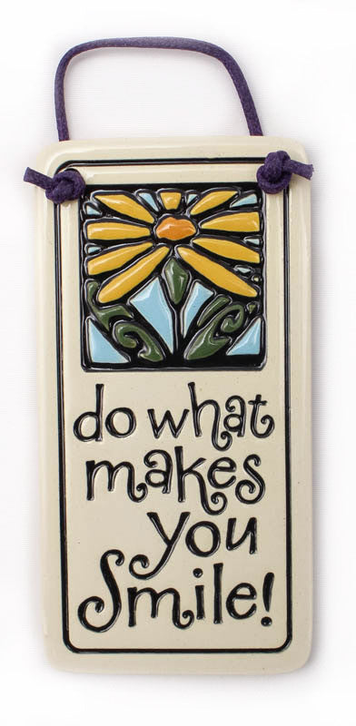 Do What Makes Charmer Ceramic Tile