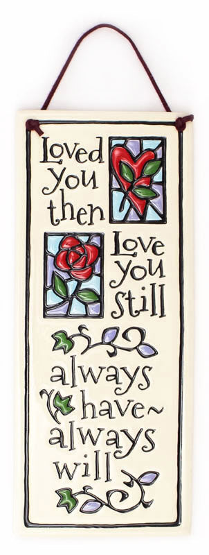 Loved You Then Large Tall Ceramic Tile