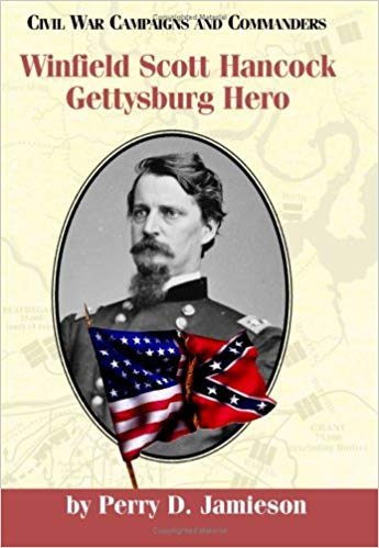 Winfield Scott Hancock; Gettysburg Hero by Perry Jamieson