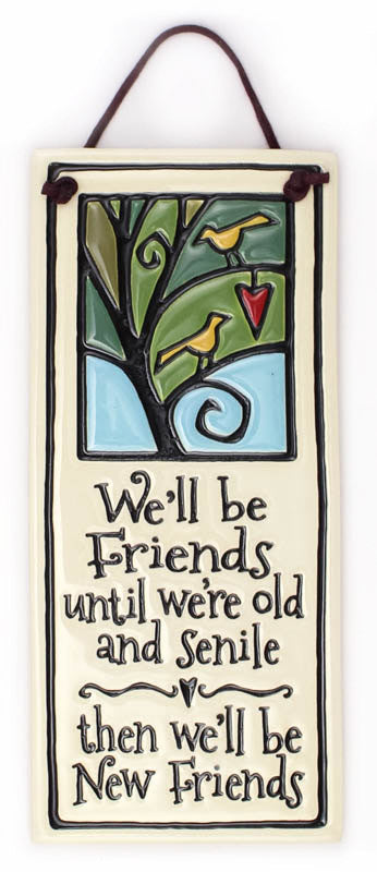 We'll Be Friends Small Tall Ceramic Tile