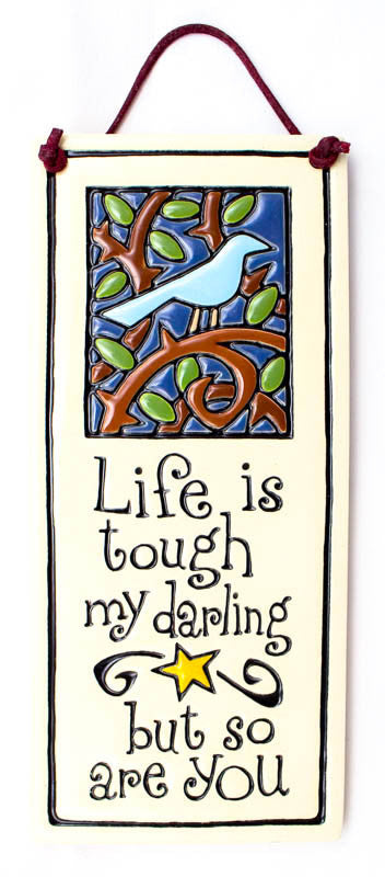 Life is Tough Small Tall Ceramic Tile