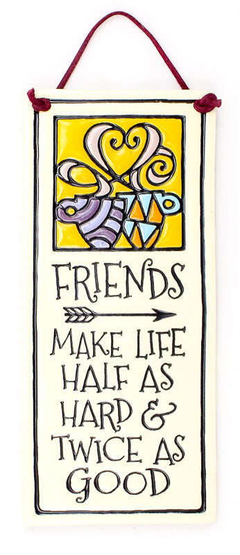 Friends Make Life Small Tall Ceramic Tile