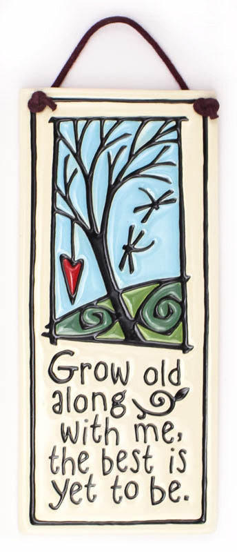 Grow Old Along With Me Small Tall Ceramic Tile