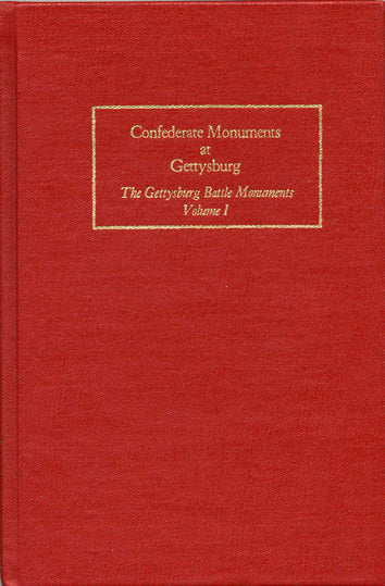 Confederate Monuments of Gettysburg: The Gettysburg Battle Monuments Volume I by David G. Martin