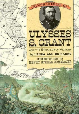 Ulysses S. Grant and the Strategy of Victory by Laura Ann Rickarby