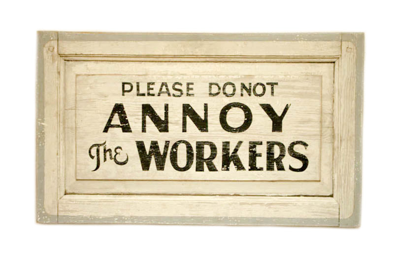 Please do not Annoy the Workers (B) Americana Art