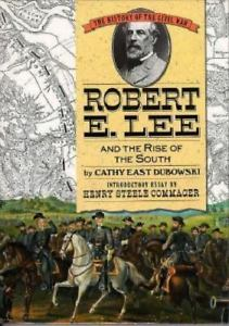 Robert E. Lee and the Rise of the South by Cathy East Dubowski