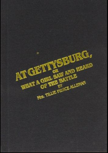 At Gettysburg, Or What A Girl Saw And Heard Of The Battle by Tillie Pierce Alleman