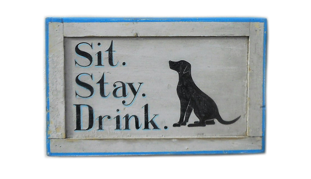 Sit Stay Drink (F) Americana Art