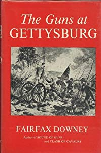 The Guns at Gettysburg by Fairfax Downey