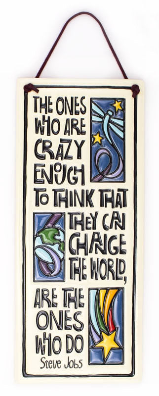 Ones Who Are Crazy Enough Large Tall Ceramic Tile