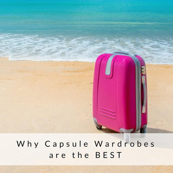 Why Capsule Wardrobes are the Best