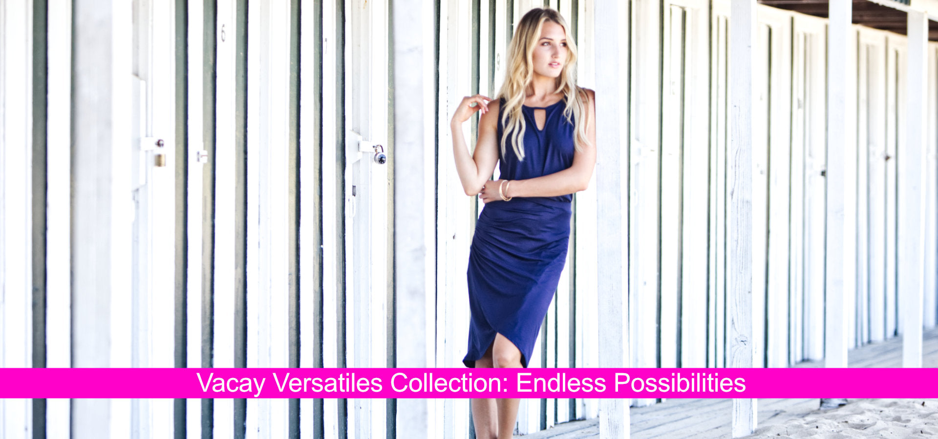 Vacay Vesatiles Collection: Endless Possibilities