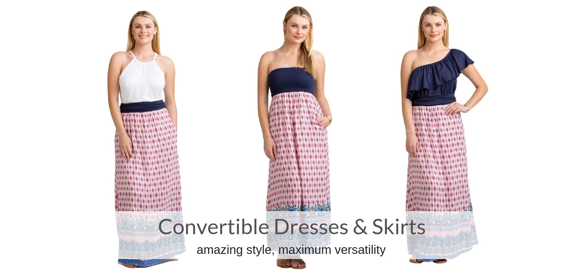 Vacay Convertible Dresses and Skirts