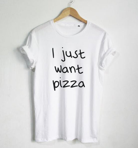 I just want Pizza Letters Print Women T shirt Cotton Casual Funny Shirt For Lady Black White Gray Top Tee Hipster Z-242 - Hespirides Gifts - 1