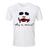 High Quality Why So Serious Letters Logo T Shirt Polyester 3D Tops Tees Summer Men Funny Joker T-shirt Sport Fitness Clothing - Hespirides Gifts - 1