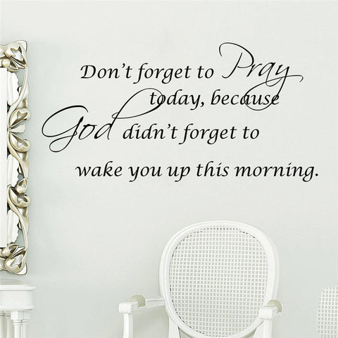 Don't forget to pray,God didn't forget to wake you up Christian wall sticker home decoration - Hespirides Gifts - 1