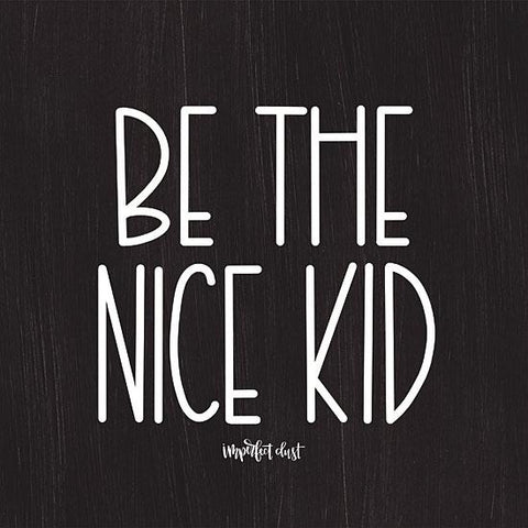 """BE THE NICE KID"" Art Print-Framed- Plaque"