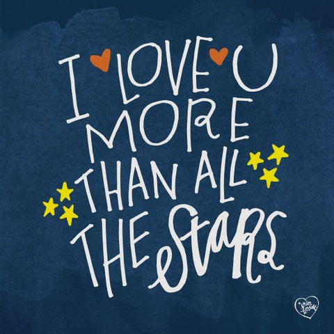 """I LOVE YOU MORE THAN THE STARS"" Art Print-Framed- Plaque"