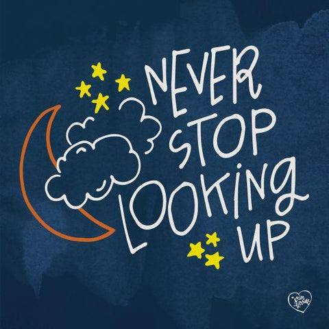 """NEVER STOP LOOKING UP"" Art Print-Framed- Plaque"
