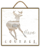 """HAVE COURAGE DEER"" Art Print-Framed- Plaque"